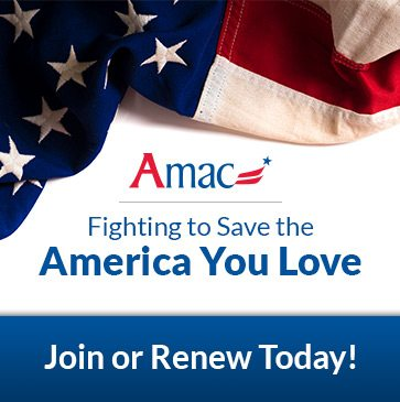 AMAC, Fighting to Save the America You Love. Join or Renew Today!