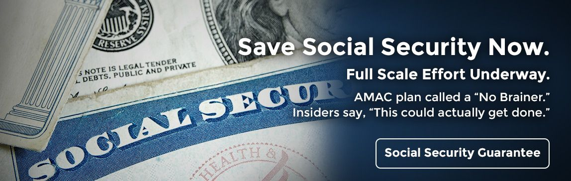 Save Social Security Now. Full Scale Effort Underway. Social Security Guarantee.