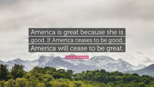 371969-alexis-de-tocqueville-quote-america-is-great-because-she-is-good
