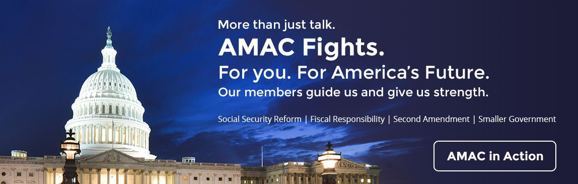 More than just talk. AMAC Fights. For you. For America's Future. Our members guide and give us strength.